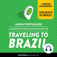 "Learn Portuguese: A Complete Phrase Compilation for Traveling to Brazil: Plus Bonus Audiobook ""Holidays in Brazil"""