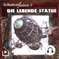 Schattensaiten 3 - Die lebende Statue