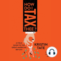 How Do I Tax Thee?: A Field Guide to the Great American Rip-Off