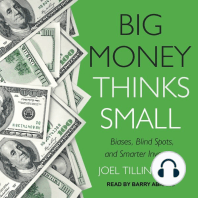 Big Money Thinks Small