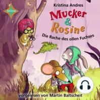 Mucker & Rosine, Die Rache des ollen Fuchses