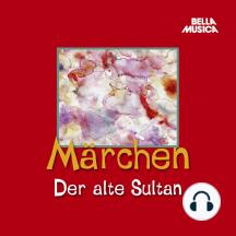 Märchen, Der alte Sultan