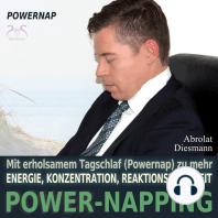 Power-Napping - Mit erholsamem Tagschlaf (Powernap) zu mehr Energie, Konzentration und Reaktionsfähigkeit