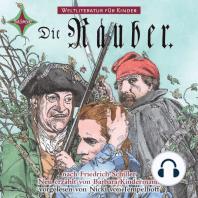 Weltliteratur für Kinder - Die Räuber von Friedrich Schiller (Neu erzählt von Barbara Kindermann)