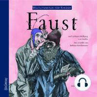 Weltliteratur für Kinder - Faust von J. W. von Goethe (Neu erzählt von Barbara Kindermann)