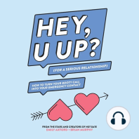 HEY, U UP? (For a Serious Relationship)