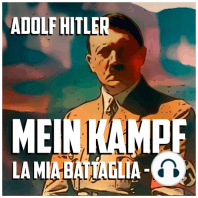 Mein Kampf, la mia battaglia - Parte I