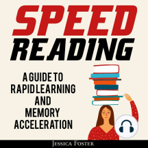 Speed Reading: A Guide To Rapid Learning And Memory Acceleration; How To Read Triple Faster And Remember Everything In Less Hours