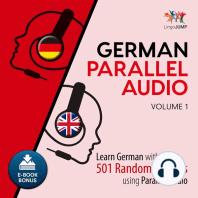 German Parallel Audio: Volume 1: Learn German with 501 Random Phrases using Parallel Audio