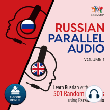 Russian Parallel Audio: Volume 1: Learn Russian with 501 Random Phrases using Parallel Audio