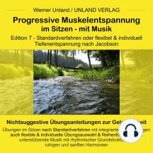 Progressive Muskelentspannung im Sitzen - mit Musik: Edition 7 - Tiefenentspannung nach Dr. E. Jacobson