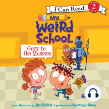 My Weird School Goes to the Museum: I Can Read! Level 2