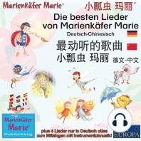 Die besten Kinderlieder von Marienkäfer Marie und ihren Freunden. Deutsch-Chinesisch.