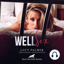 WellSex / Erotik Audio Story / Erotisches Hörbuch: Sex, Leidenschaft, Erotik und Lust