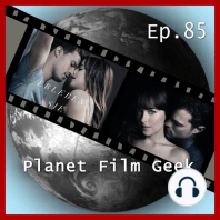 Planet Film Geek, PFG Episode 85