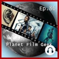 Planet Film Geek, PFG Episode 86