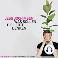 Jess Jochimsen, Was Sollen Die Leute Denken