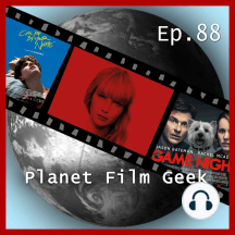 Planet Film Geek, PFG Episode 88: Red Sparrow, Game Night, Call Me By Your Name