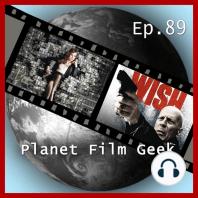 Planet Film Geek, PFG Episode 89