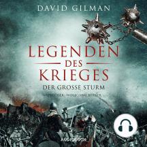 Legenden des Krieges, Teil 4: Der große Sturm (Gekürzt)