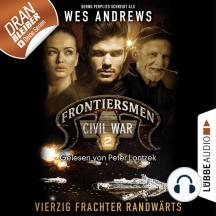 Frontiersmen, 2: Vierzig Frachter randwärts (Ungekürzt)