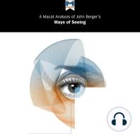 """John Berger """"Ways of Seeing"""": A Macat Analysis"""