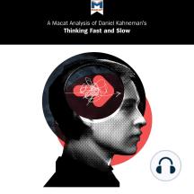 "Daniel Kahneman's ""Thinking Fast and Slow"": A Macat Analysis"