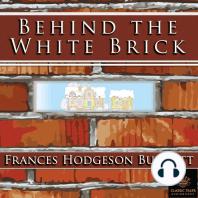 Behind the White Brick