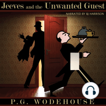 Jeeves and the Unwanted Guest: Classic Tales Edition