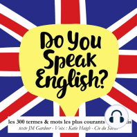 Do you speak english ? 300 termes et mots les plus courants en anglais