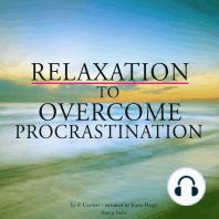 Relaxation to overcome procrastination