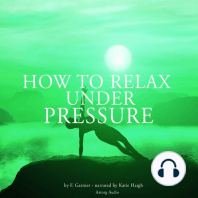 How to Relax Under Pressure