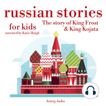 Russian Stories for Kids: The Story of King Frost & King Kojata