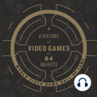 A History of Video Games in 64 Objects