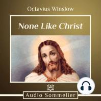 None Like Christ