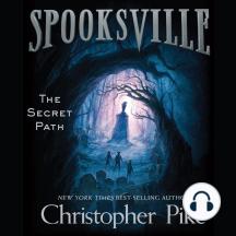 The Secret Path: Spooksville, Book 1