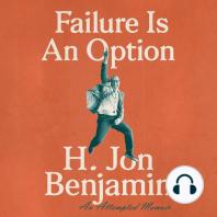 Failure Is An Option