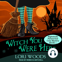 Witch You Were Here: Nightshade Paranormal Cozy Mysteries, Book 1