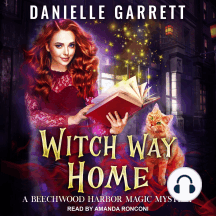 Witch Way Home: Beechwood Harbor Magic Mysteries, Book 4
