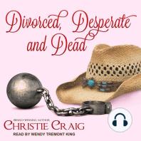 Divorced, Desperate and Dead