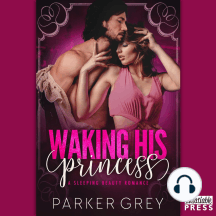 Waking His Princess: A Sleeping Beauty Romance: Filthy Fairy Tales, Book 2