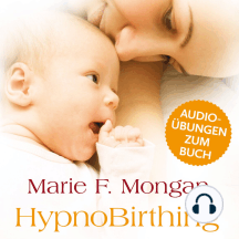 """Audio-Download zum Buch """"HypnoBirthing"""": Der natürliche Weg zu einer sicheren, sanften und leichten Geburt"""