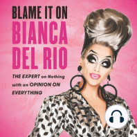 Blame It On Bianca Del Rio