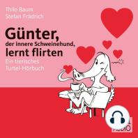 Günter, der innere Schweinehund, lernt flirten