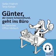 Günter, der innere Schweinehund, geht ins Büro