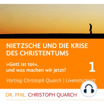 Nietzsche und die Krise des Christentums: Gott ist tot, und was machen wir jetzt? Teil 1