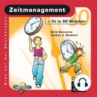 Zeitmanagement - fit in 30 Minuten