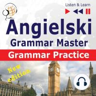 Angielski – Grammar Master: Grammar Practice – New Edition (Poziom ?rednio zaawansowany / zaawansowany: B2-C1 – S?uchaj & Ucz si?)