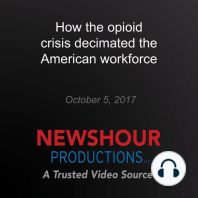 How the opioid crisis decimated the American workforce
