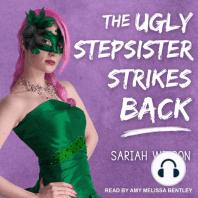 The Ugly Stepsister Strikes Back